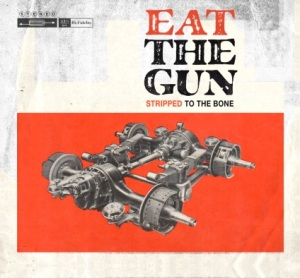 Eat The Gun Stripped To The Bone