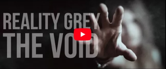Reality Grey The Void Vid Grab