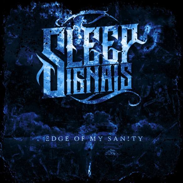 Sleep Signals Edge of My Sanity Single Art